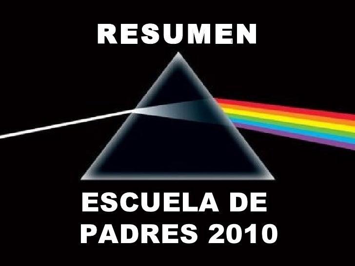 ESCUELA DE  PADRES 2010 RESUMEN