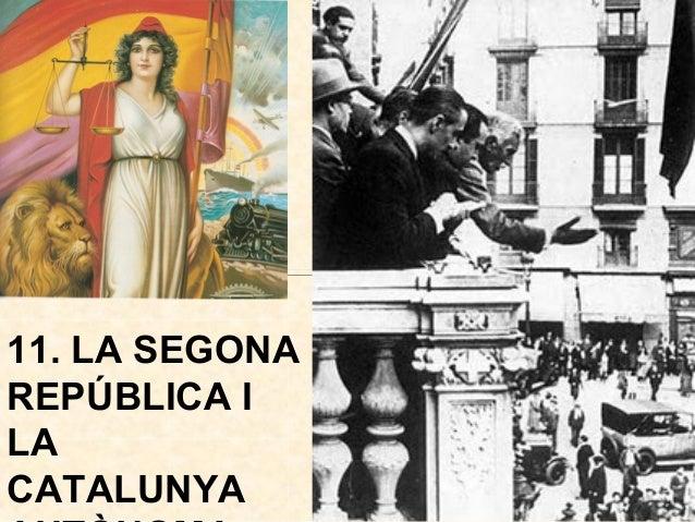 11. LA SEGONA REPÚBLICA I LA CATALUNYA