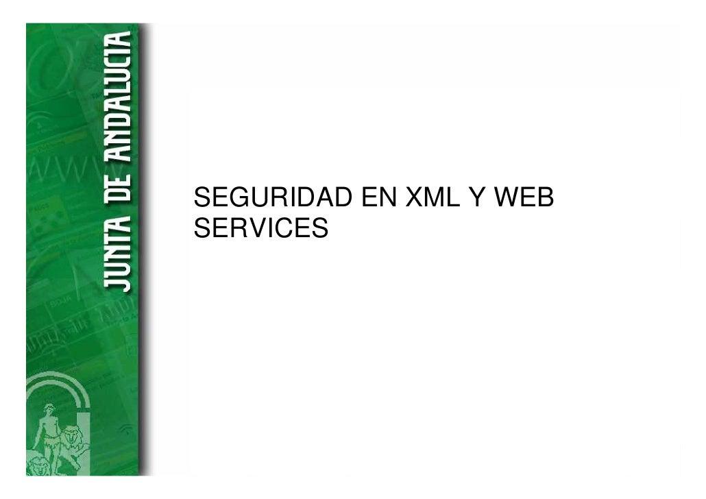 SEGURIDAD EN XML Y WEBSERVICES
