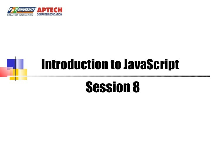 Introduction to JavaScript Session 8