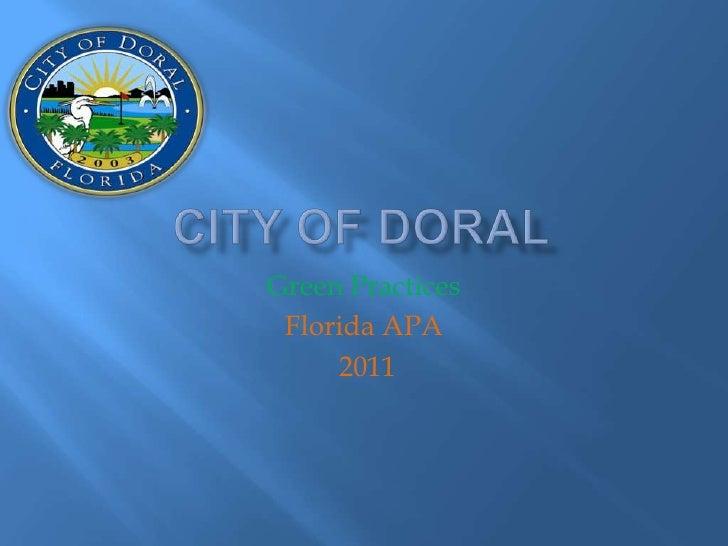 City of Doral<br />Green Practices<br />Florida APA<br /> 2011<br />