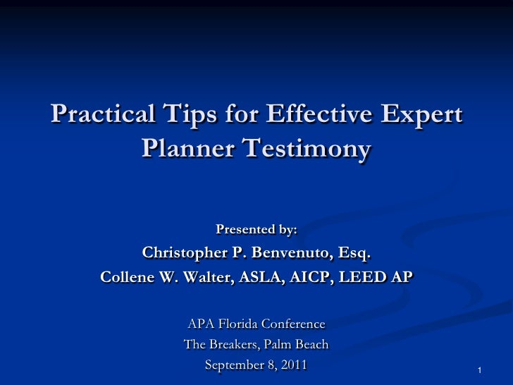 Practical Tips for Effective Expert Planner Testimony<br />Presented by:<br />Christopher P. Benvenuto, Esq.<br />Collene ...