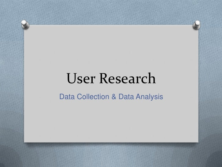 User Research<br />Data Collection & Data Analysis<br />