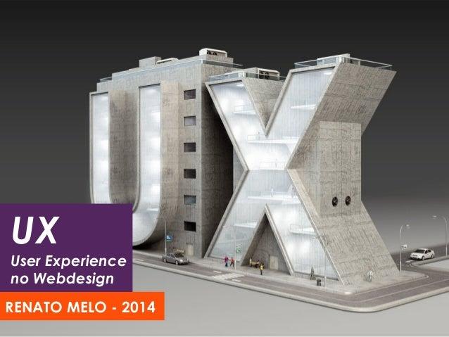 UX User Experience no Webdesign RENATO MELO - 2014