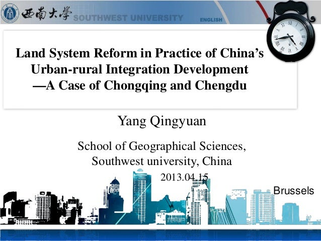 Land System Reform in Practice of China's Urban-rural Integration Development —A Case of Chongqing and Chengdu Yang Qingyu...