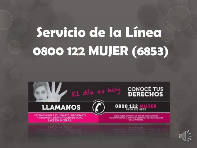 Servicio de la Línea0800 122 MUJER (6853)