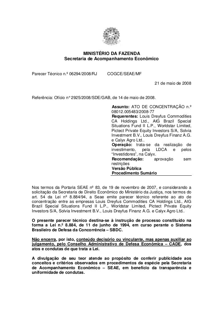 MINISTÉRIO DA FAZENDA                 Secretaria de Acompanhamento EconômicoParecer Técnico n.º 06294/2008/RJ       COGCE/...