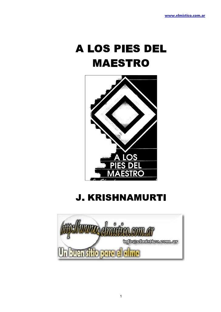 www.elmistico.com.arA LOS PIES DEL   MAESTROJ. KRISHNAMURTI       1