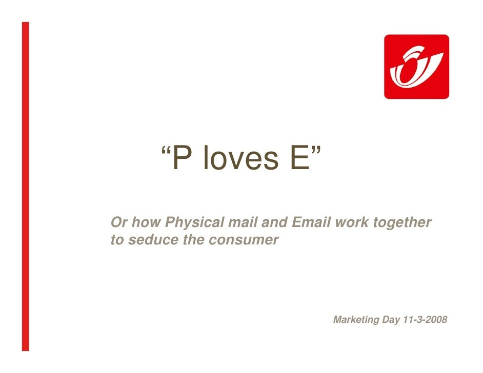 """P loves E"" Or how Physical mail and Email work together to seduce the consumer                                   Marketin..."