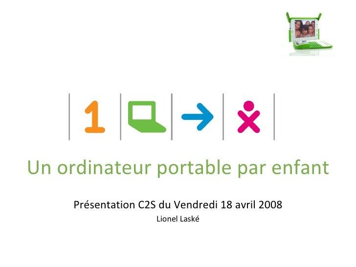 Slides présentation OLPC C2S Avril 2008
