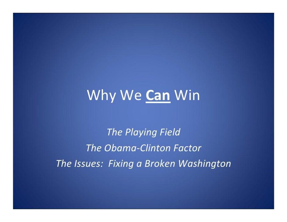 WhyWeCan Win              ThePlayingField        TheObama‐ClintonFactor TheIssues:FixingaBrokenWashington