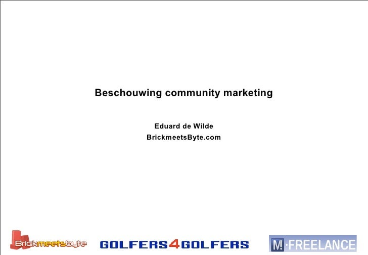 Beschouwing community marketing              Eduard de Wilde          BrickmeetsByte.com