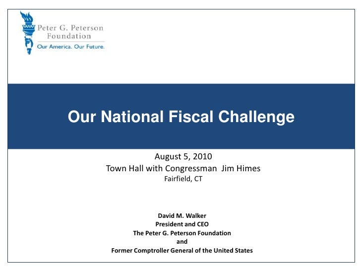 Our National Fiscal Challenge<br />August 5, 2010<br />Town Hall with Congressman  Jim Himes<br />Fairfield, CT<br />David...