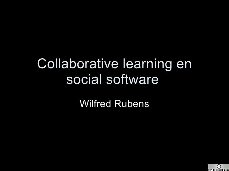 Collaborative learning en social software  Wilfred Rubens