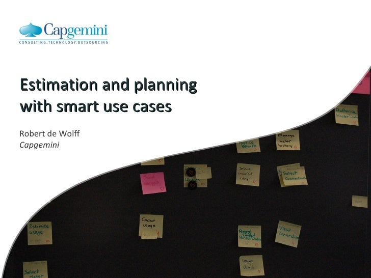 Robert de Wolff Capgemini Estimation and planning with smart use cases