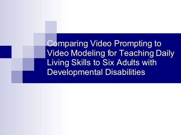 Comparing Video Prompting to Video Modeling for Teaching Daily Living Skills to Six Adults with Developmental Disabilities