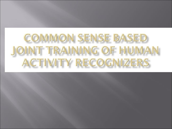 Common Sense Based Joint Training of Human Activity Recognizers