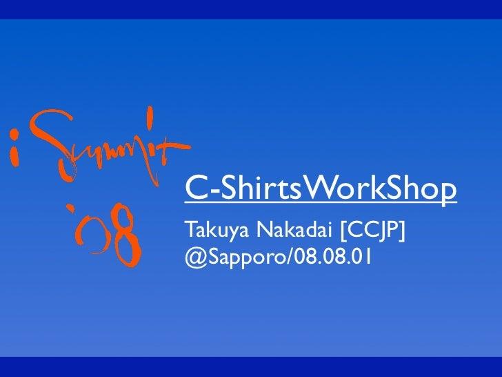 C-ShirtsWorkShop Takuya Nakadai [CCJP] @Sapporo/08.08.01