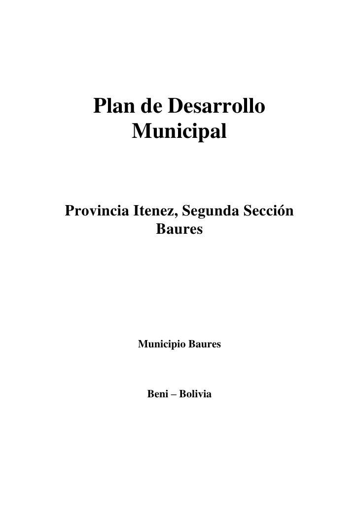 Plan de Desarrollo        MunicipalProvincia Itenez, Segunda Sección              Baures          Municipio Baures        ...