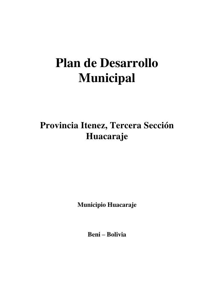Plan de Desarrollo       MunicipalProvincia Itenez, Tercera Sección           Huacaraje         Municipio Huacaraje       ...