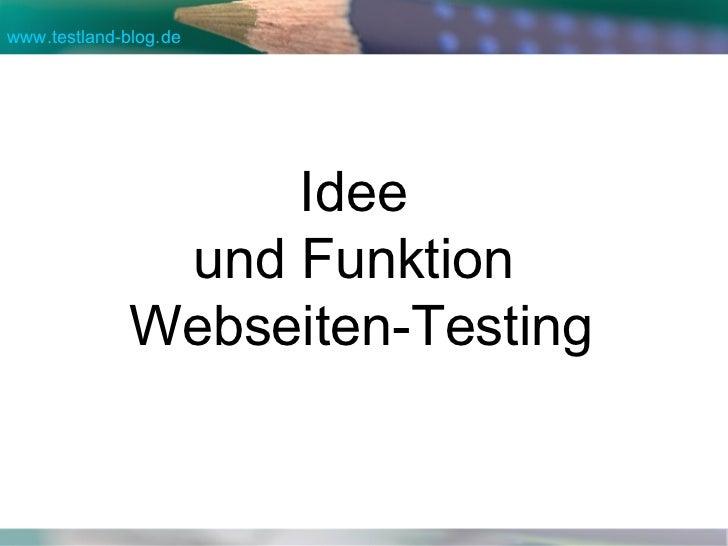 Idee  und Funktion  Webseiten-Testing