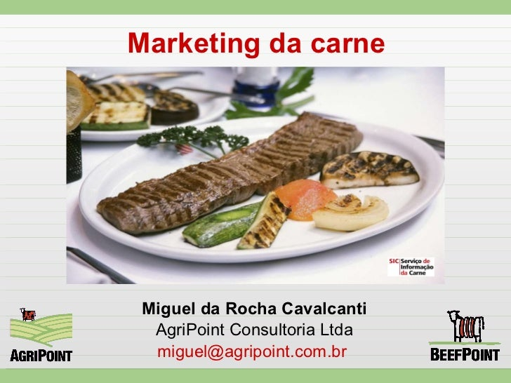 Marketing da carne Miguel da Rocha Cavalcanti AgriPoint Consultoria Ltda [email_address]
