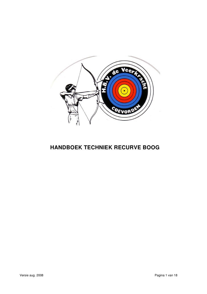 HANDBOEK TECHNIEK RECURVE BOOG     Versie aug. 2008                               Pagina 1 van 18