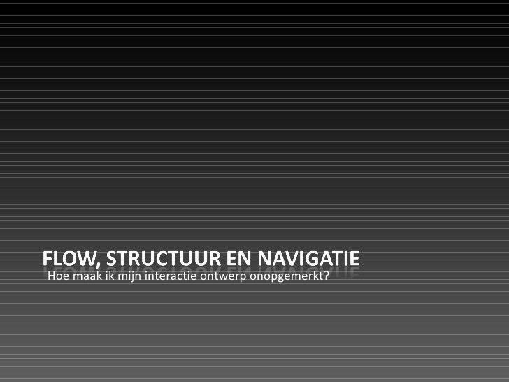 0809 Deeltijd: Structuur, flow en navigatie