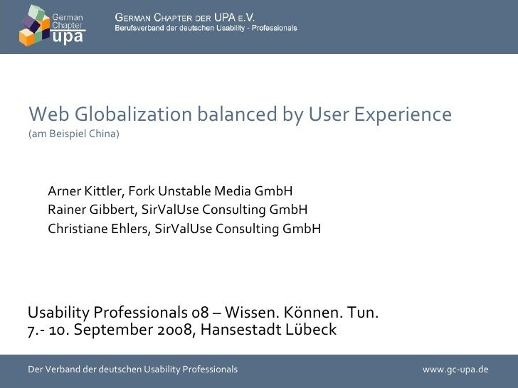 Web Globalization balanced by User Experience  (am Beispiel China) <ul><li>Arner Kittler,  Fork Unstable Media GmbH </li><...