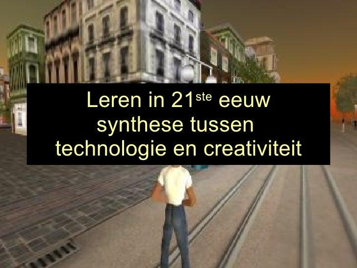 Leren in 21 ste  eeuw synthese tussen  technologie en creativiteit