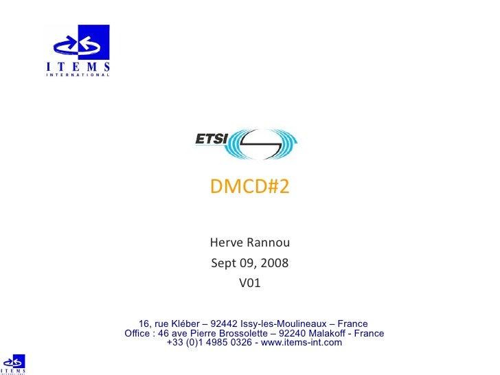 DMCD#2                     HerveRannou                    Sept09,2008                         V01     16, rue Kléber – ...
