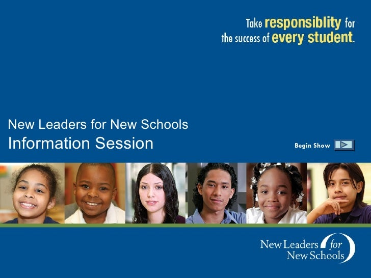 New Leaders for New Schools   Information Session  Begin Show