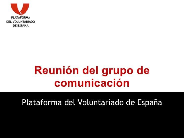 Reunión del grupo de comunicación Plataforma del Voluntariado de España