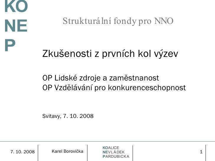 Strukturální fondy pro NNO Zkušenosti z prvních kol výzev OP Lidské zdroje a zaměstnanost OP Vzdělávání pro konkurencescho...