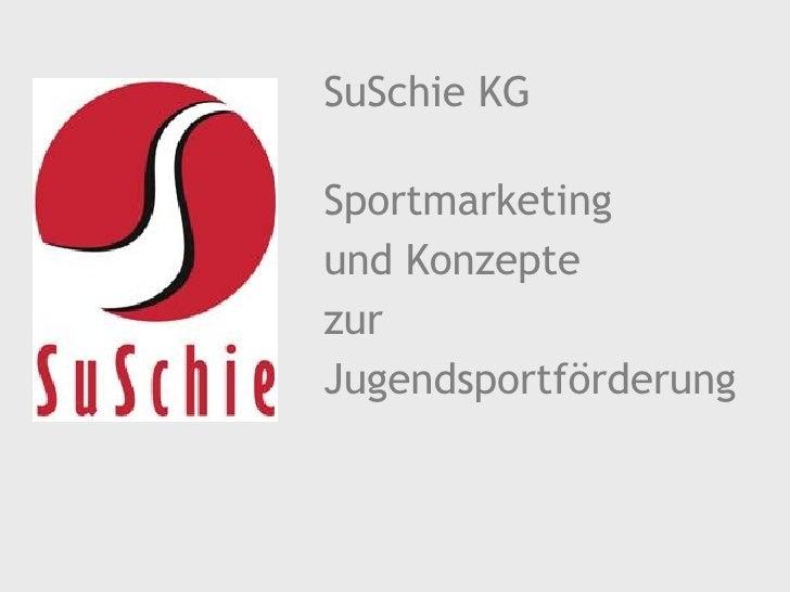 SuSchie KG Sportmarketing und Konzepte zur Jugendsportförderung