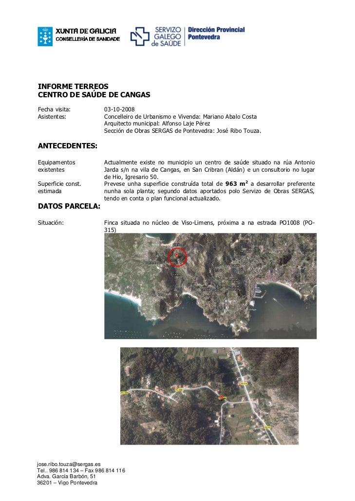 INFORME TERREOSCENTRO DE SAÚDE DE CANGASFecha visita:             03-10-2008Asistentes:               Concelleiro de Urban...