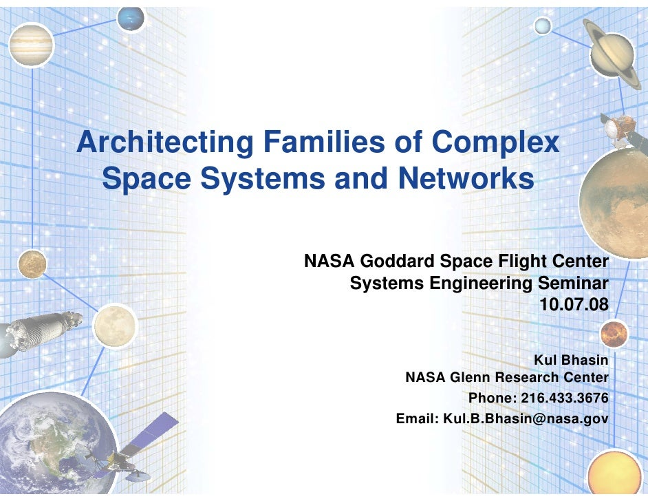 Architecting Families of Complex  Space Systems and Networks                 NASA Goddard Space Flight Center             ...