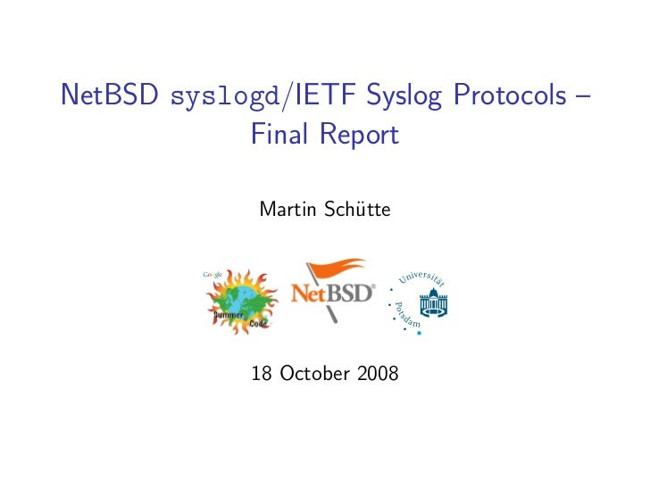 NetBSD syslogd/IETF Syslog Protocols –            Final Report              Martin Schütte             18 October 2008