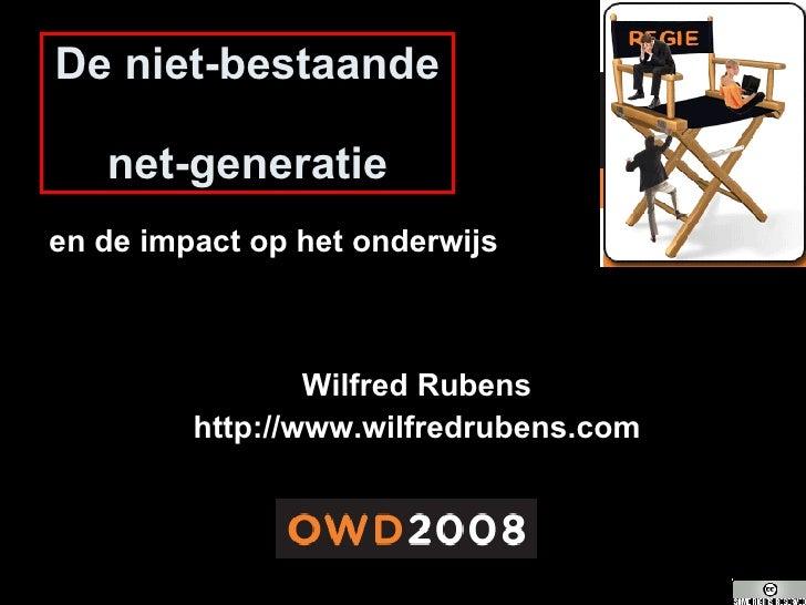 De niet-bestaande  net-generatie Wilfred Rubens http://www.wilfredrubens.com en de impact op het onderwijs