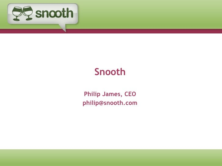 Snooth Philip James, CEO [email_address]