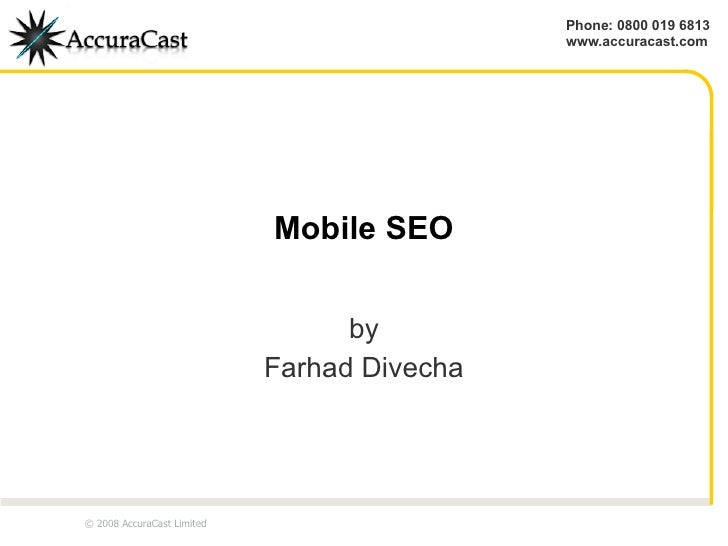 Mobile SEO by Farhad Divecha © 2008 AccuraCast Limited