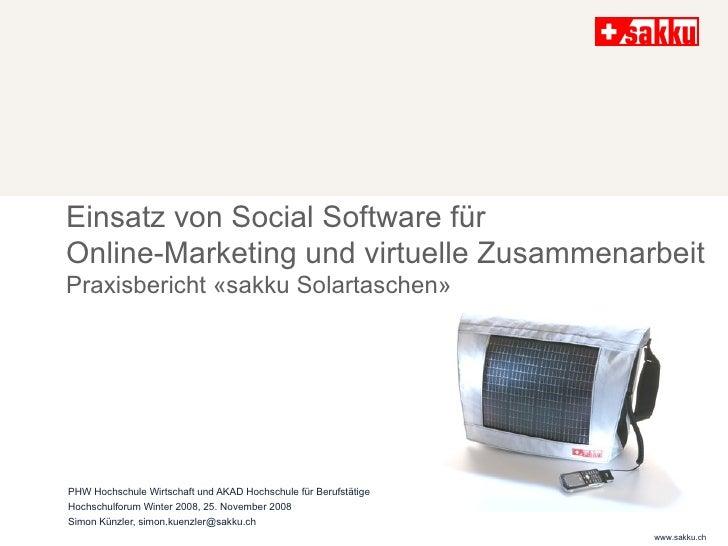 Einsatz von Social Software für Online-Marketing und virtuelle Zusammenarbeit Praxisbericht «sakku Solartaschen» PHW Hochs...