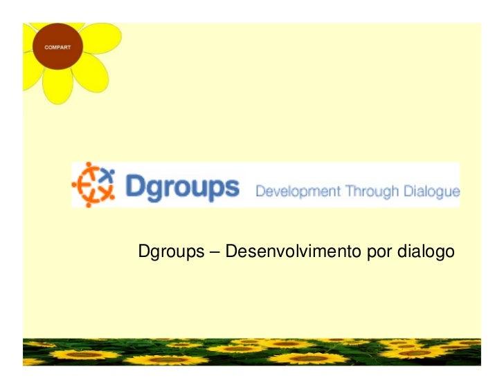 Dgroups – Desenvolvimento por dialogo