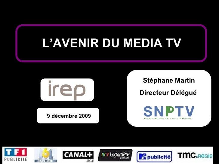 Plates-formes de vidéo à la demande. Stéphane Martin Directeur Délégué  9 décembre 2009 L'AVENIR DU MEDIA TV