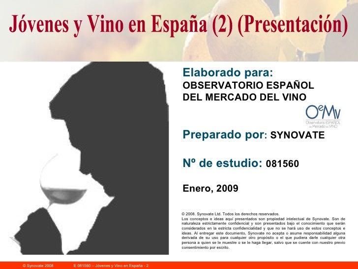 Jóvenes y Vino en España (2) (Presentación) Elaborado para: OBSERVATORIO ESPAÑOL DEL MERCADO DEL VINO Preparado por :  SYN...