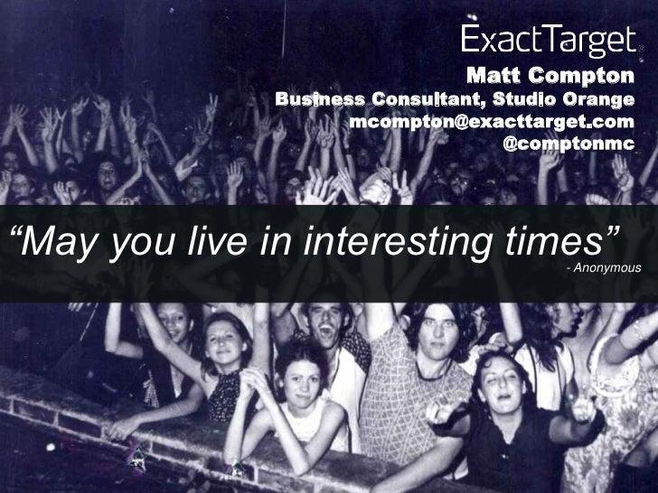 Matt Compton               Business Consultant, Studio Orange                      mcompton@exacttarget.com               ...