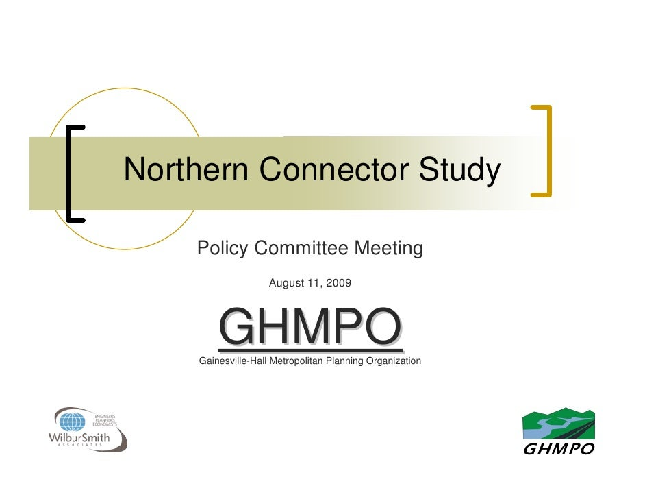 Northern Connector Study      Policy Committee Meeting                     August 11, 2009             GHMPO     Gainesvil...