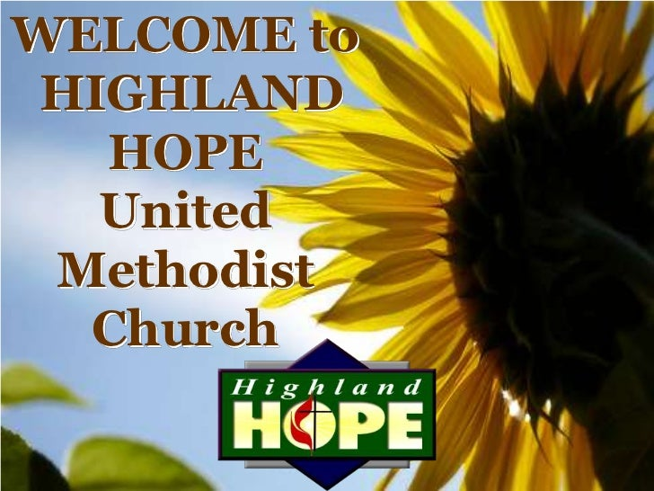 WELCOME to <br /> HIGHLAND HOPE <br />United Methodist Church<br />