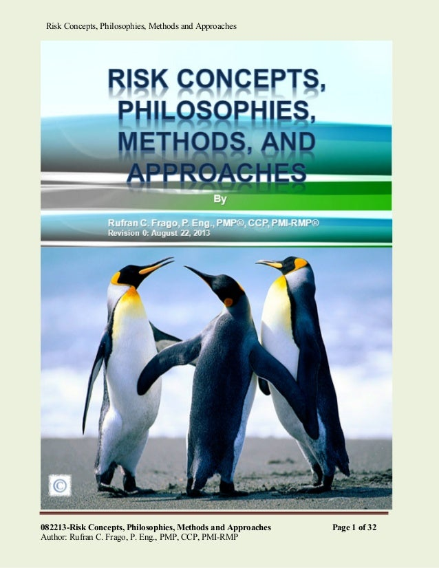 082213-Risk Concepts, Philosophies, Methods and Approaches Page 1 of 32 Author: Rufran C. Frago, P. Eng., PMP, CCP, PMI-RM...