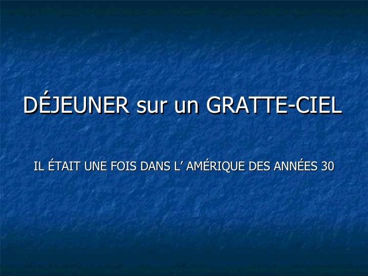 DÉJEUNER sur un GRATTE-CIEL IL ÉTAIT UNE FOIS DANS L' AMÉRIQUE DES ANNÉES 30